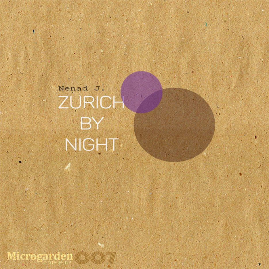 Nenad J. – Zurich By Night EP [MicrogardenDEEP]