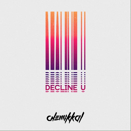 Chemikkal releases new single 'Decline U'