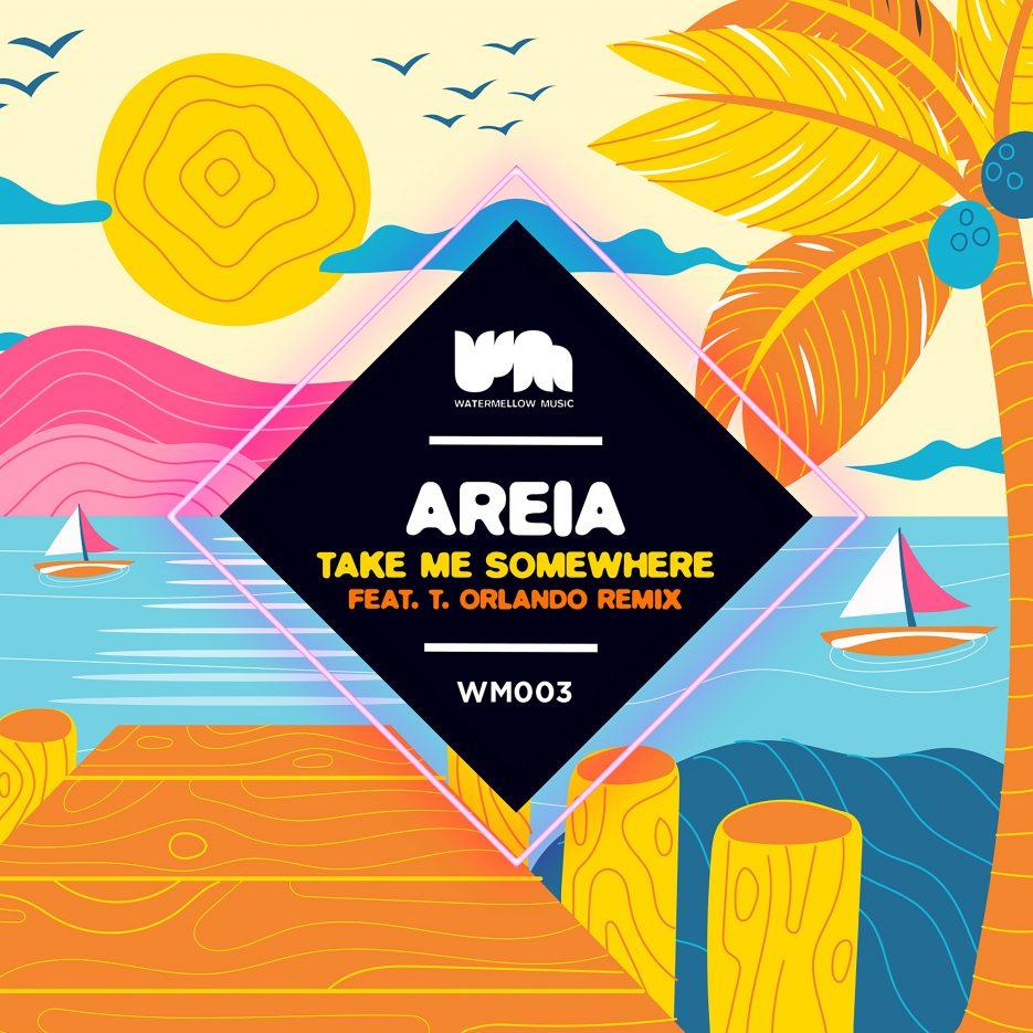 Areia - Take Me Somewhere ft. T. Orlando Remix (Watermellow Music)