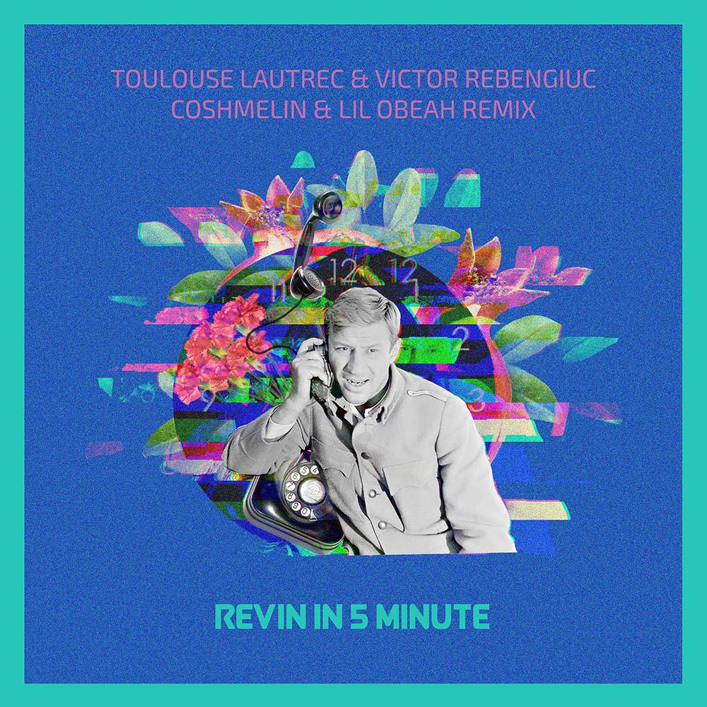 Toulouse Lautrec & Victor Rebengiuc - Revin în Dub (Coshmelin & Lil Obeah Remix)