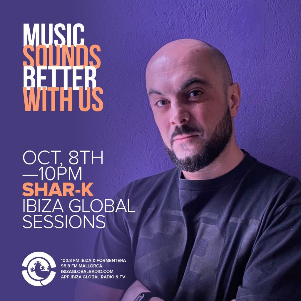Shar - K @ Ibiza Global Radio Guest Mix